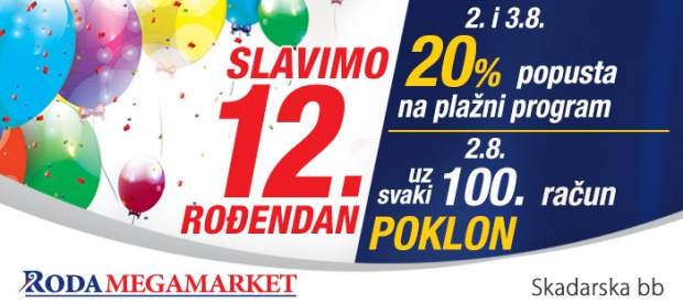 Roda Megamarket Pančevo 2. avgusta proslavlja svoj 12. rođendan!